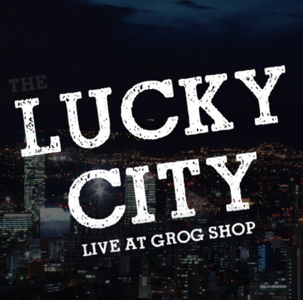 Lucky City - Live at Grog Shop